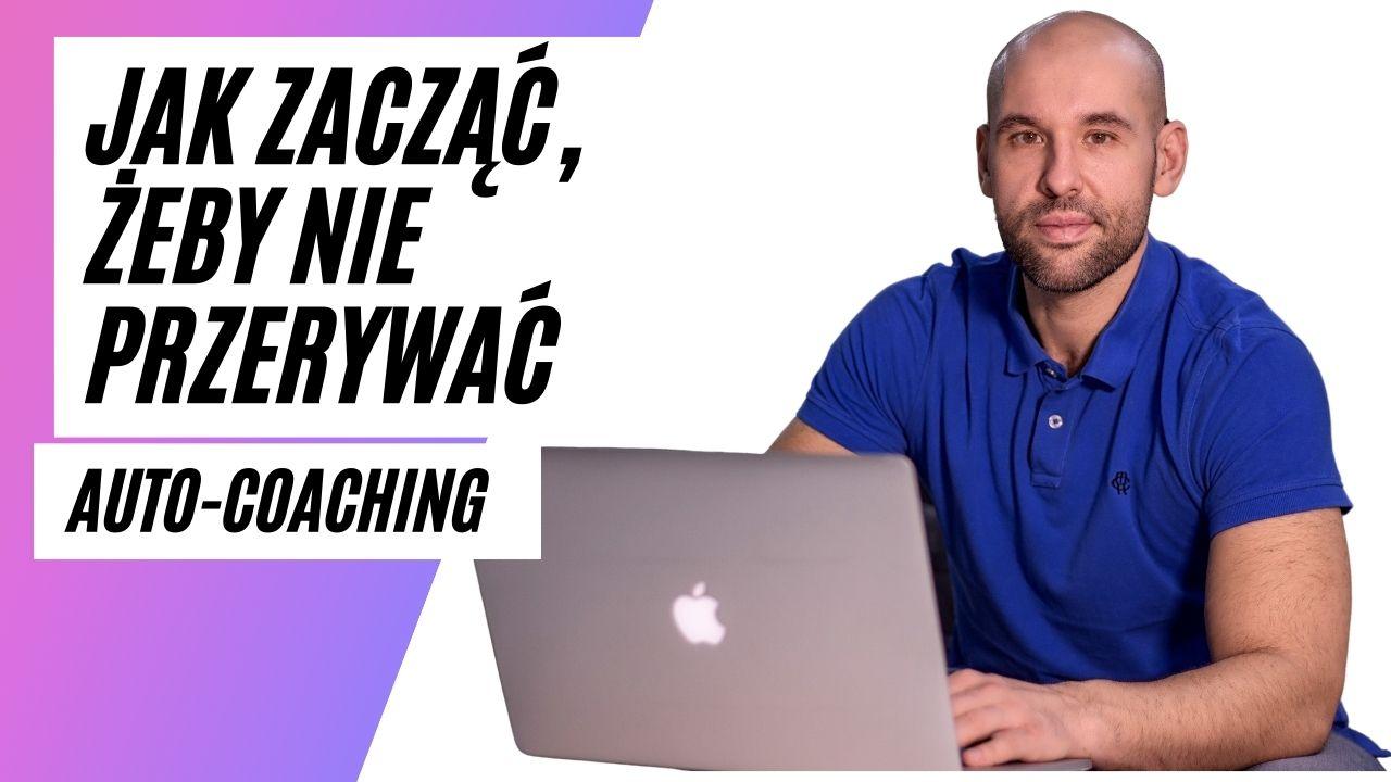coaching jak zacząć działać żeby nie przerywać i osiągnąć cel.